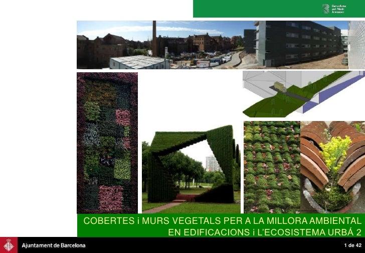 Cobertes i murs vegetals per a la millora ambiental en edificacions i l'ecosistema urbá 02