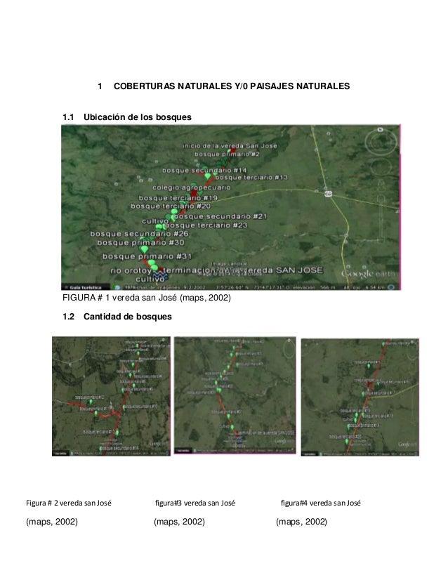 1 COBERTURAS NATURALES Y/0 PAISAJES NATURALES 1.1 Ubicación de los bosques FIGURA # 1 vereda san José (maps, 2002) 1.2 Can...