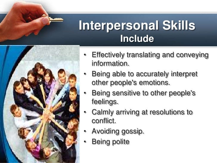 excellent interpersonal communication and presentation