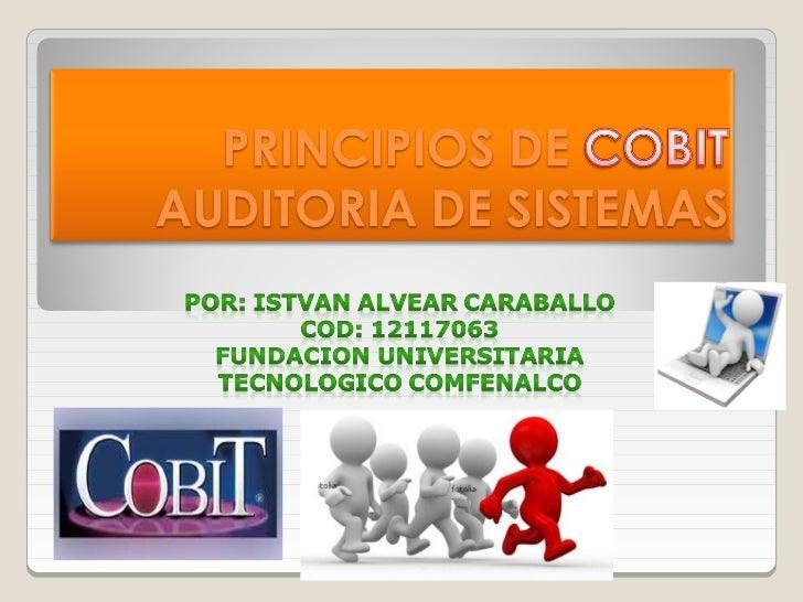 DEFINICIÓN DE COBIT                Control of OBjectives for               the Informatión Tecnology    OBJETIVOS DE CONTR...