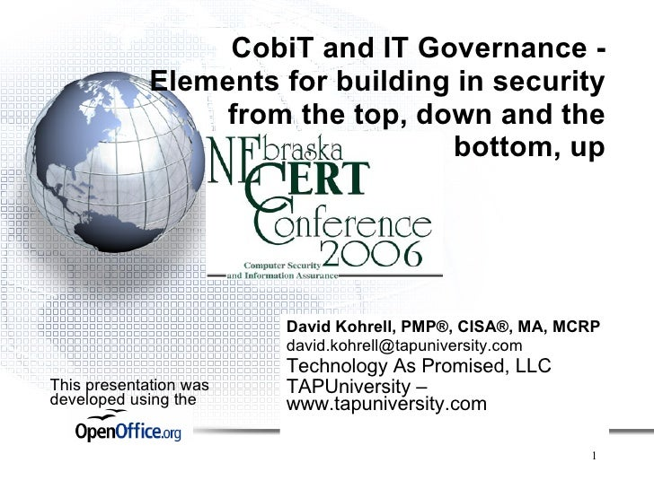 CobiT and IT Governance -              Elements for building in security                   from the top, down and the     ...