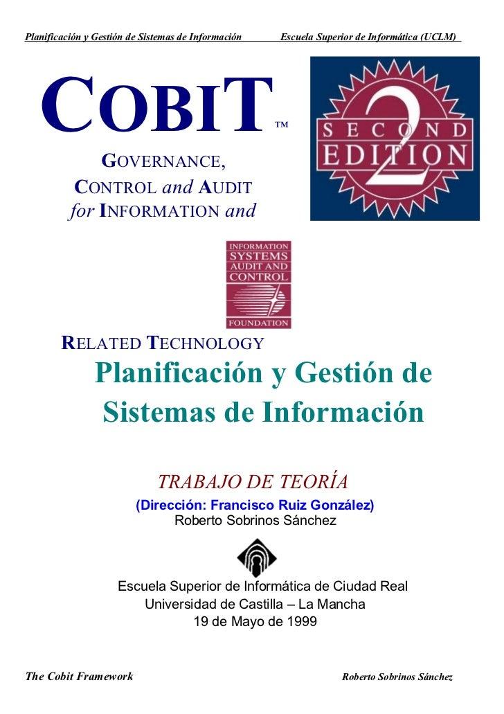 Planificación y Gestión de Sistemas de Información   Escuela Superior de Informática (UCLM)   COBIT      GOVERNANCE,      ...