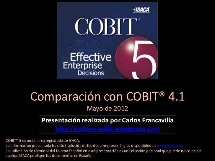 Comparación con COBIT® 4.1                                               Mayo de 2012                    Presentación real...