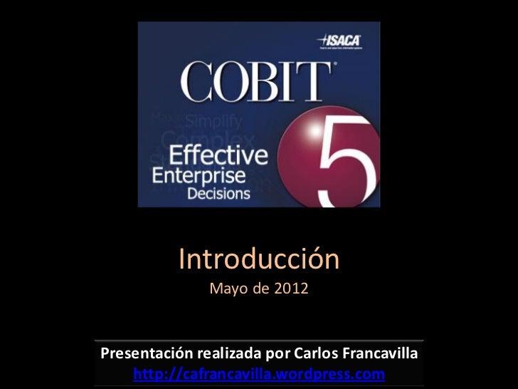 Introducción               Mayo de 2012Presentación realizada por Carlos Francavilla    http://cafrancavilla.wordpress.com