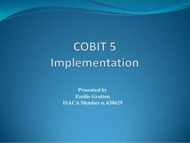 Cobit5 owerwiev and implementation proposal