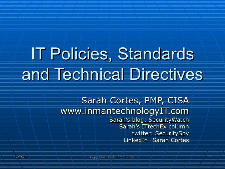 IT Policies, Standards     and Technical Directives               Sarah Cortes, PMP, CISA            www.inmantechnologyIT...