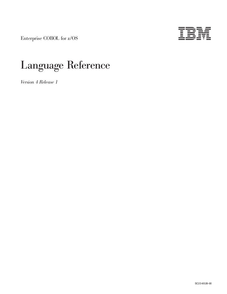 Enterprise COBOL for z/OSLanguage ReferenceVersion 4 Release 1                            SC23-8528-00