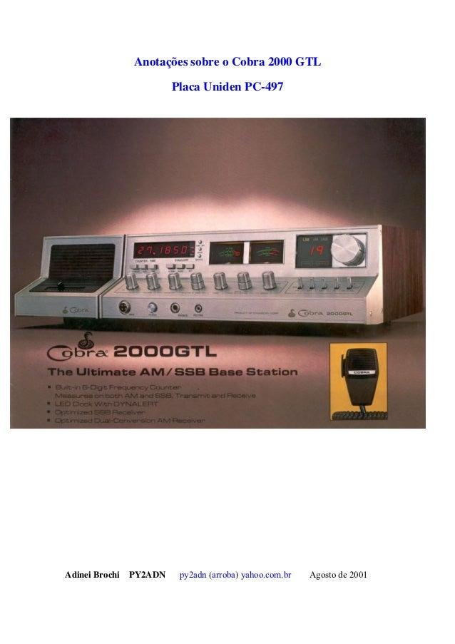 Anotações sobre o Cobra 2000 GTL                       Placa Uniden PC-497Adinei Brochi PY2ADN    py2adn (arroba) yahoo.co...