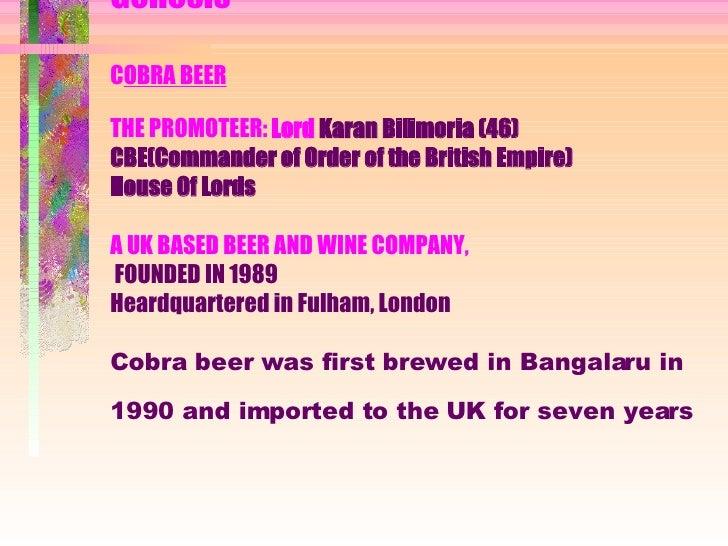 GENESIS Genesis C OBRA BEER THE PROMOTEER:  Lord   Karan Bilimoria (46) CBE(Commander of Order of the British Empire) Hous...