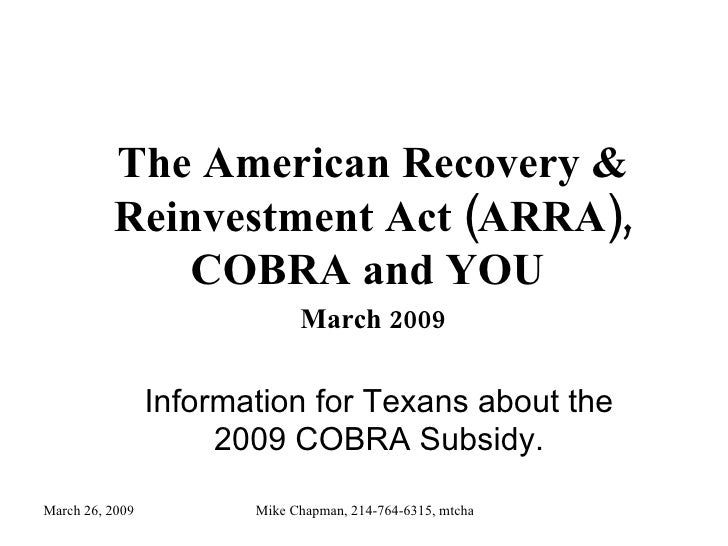 The American Recovery & Reinvestment Act (ARRA), COBRA and YOU  March 2009 Information for Texans about the 2009 COBRA Sub...