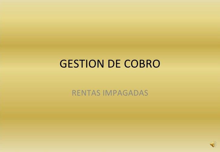 GESTION DE COBRO RENTAS IMPAGADAS