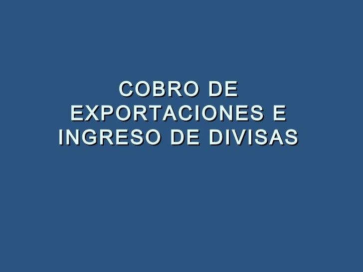 Cobro de exportacion e ingreso de divisas 2012