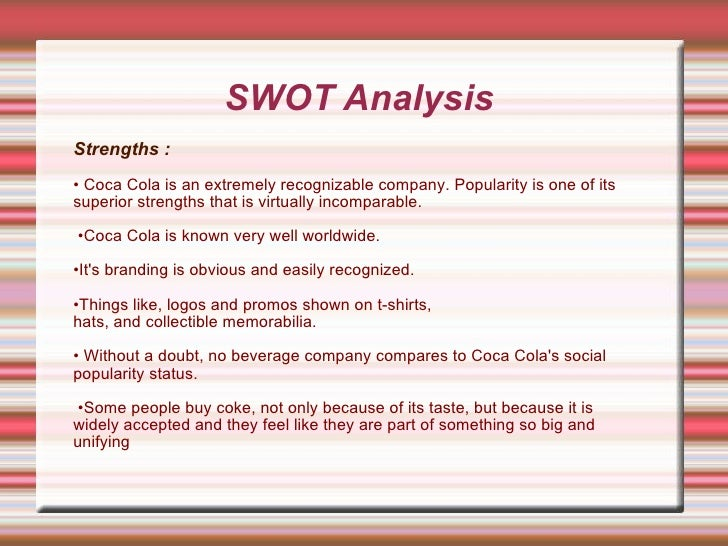 evaluation of coca cola strategies swot analysis We will write a custom essay sample on coca-cola evaluation strategy specifically for you for only $1638 $139/page order now  swot analysis of coca-cola company .