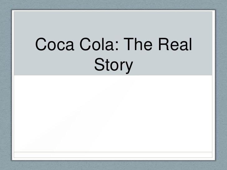 Coca Cola: The Real      Story