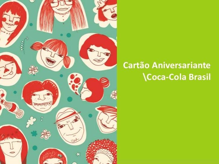 Cartão Aniversariante     Coca-Cola Brasil