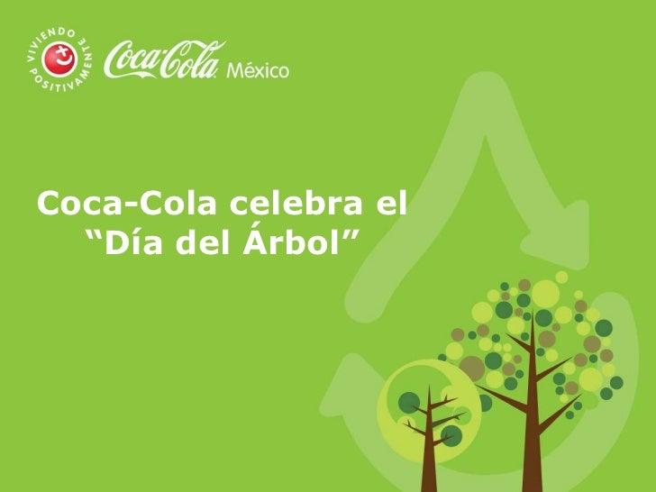 Coca cola en el d a del rbol for Dia del arbol 01 de septiembre