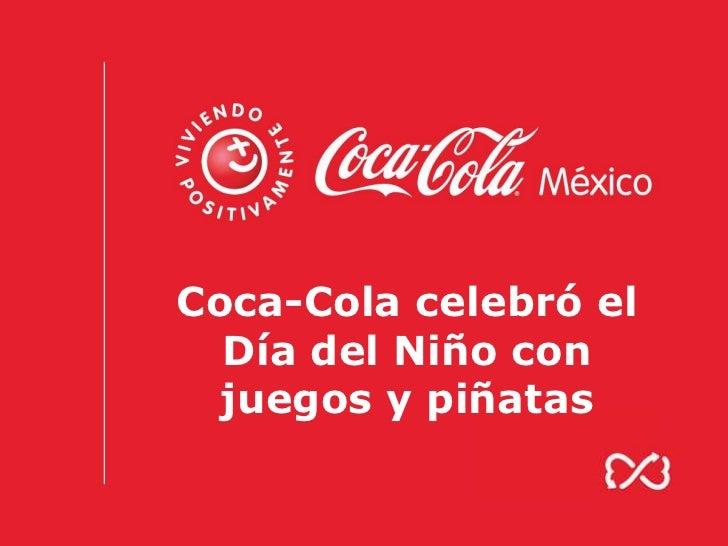 Coca-Cola celebró el  Día del Niño con  juegos y piñatas