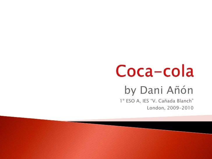 Coca Cola by Dani