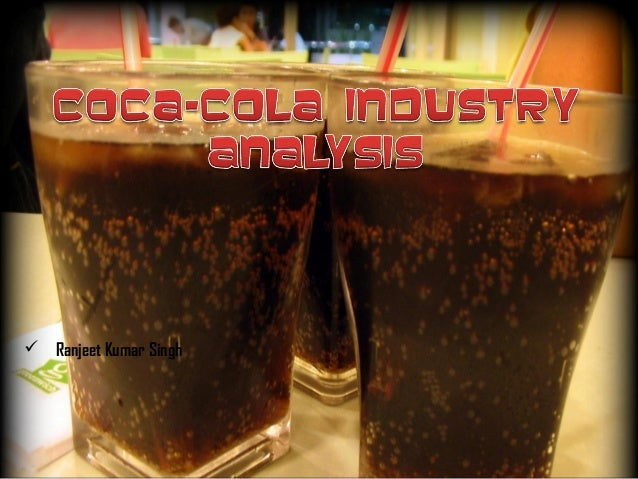 Coca cola  industry analysis (indian perspective)