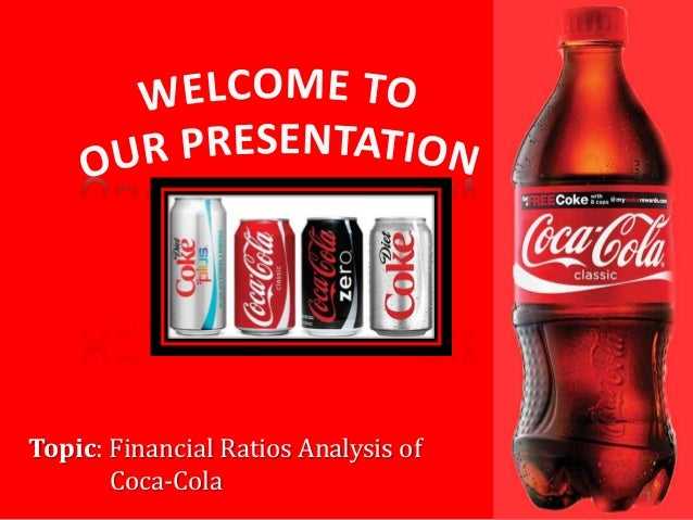 analysing financial performance of coca-cola essay A good source is the bureau for financial analysis  the start point for analysing  this translates into improving a company's financial performance by.