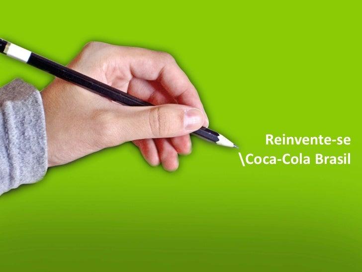 Reinvente-seCoca-Cola Brasil