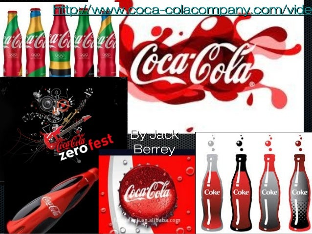 frfghnmfrfghnmBy JackBy JackBerreyBerreyhttp://www.coca-colacompany.com/videhttp://www.coca-colacompany.com/vide