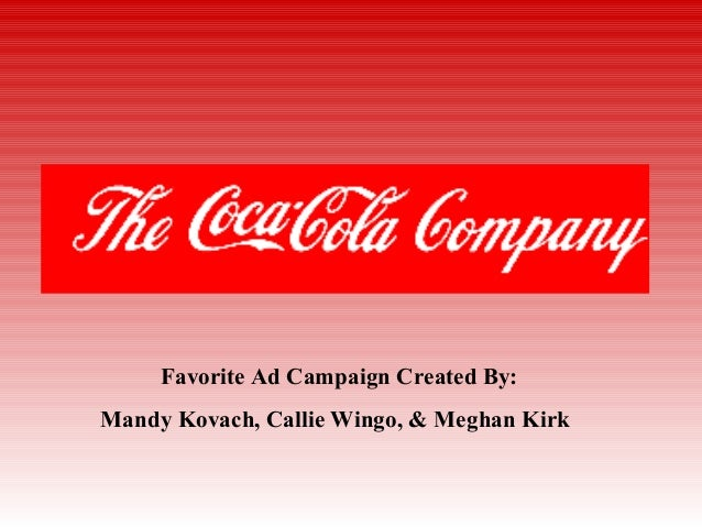 Favorite Ad Campaign Created By: Mandy Kovach, Callie Wingo, & Meghan Kirk