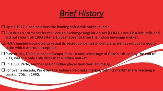 a brief history and the origins of coca cola A brief history of fanta  the coca-cola company liked this name and decided that's its name fanta was the second drink to be produced by coca-cola,.