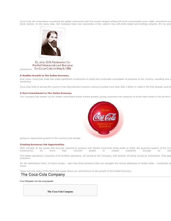 Coca-Cola, the corporation nourishing the global community with the world's largest selling soft drink concentrates since ...