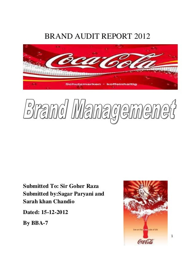 BRAND AUDIT REPORT 2012Submitted To: Sir Goher RazaSubmitted by:Sagar Paryani andSarah khan ChandioDated: 15-12-2012By BBA...