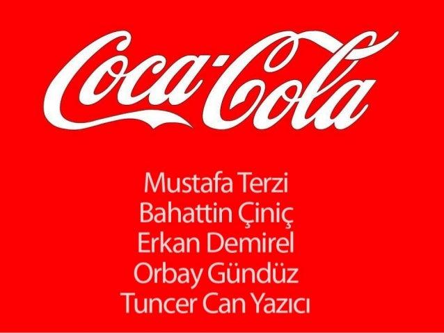 Coca-Cola Şirketinin Tarihçesi                         1886 yılında Atlantalı                          bir eczacı olan Jo...