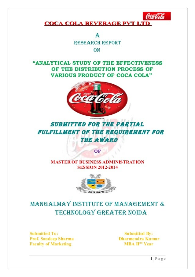 "COCA COLA BEVERAGE PVT LTDCOCA COLA BEVERAGE PVT LTD A ReseARch RePORT ON ""ANALYTICAL STUDY OF THE EFFECTIVENESS OF THE DI..."
