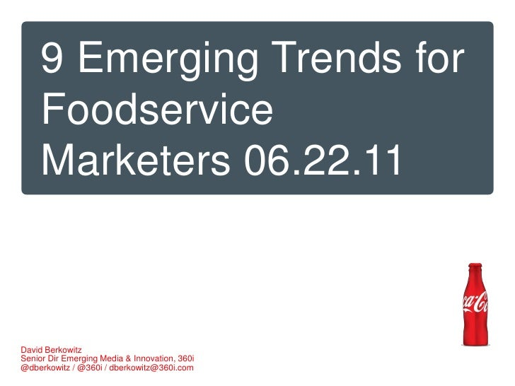 9 Emerging Trends for Foodservice Marketers - Coca-Cola Foodservice Summit 2011