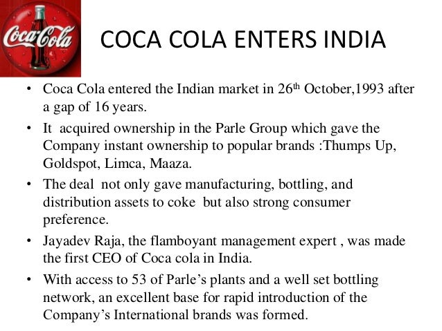 coca cola market entry mode Characteristics of the indian market and the entry strategies followed by foreign   at&t, coca cola, compaq and many others have set up shops in the indian.