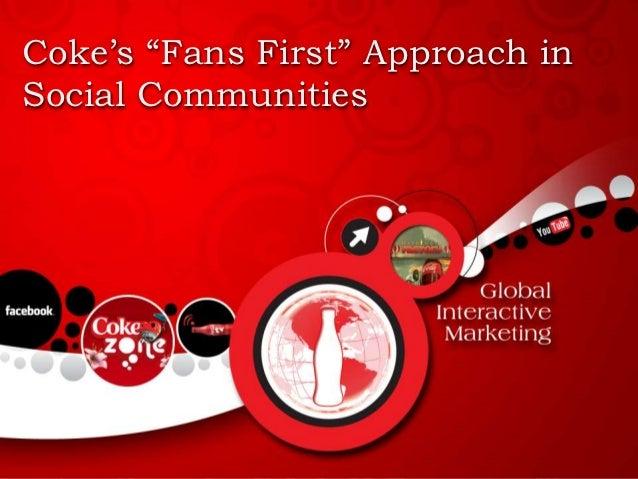 """Coke's """"Fans First"""" Approach inSocial Communities"""