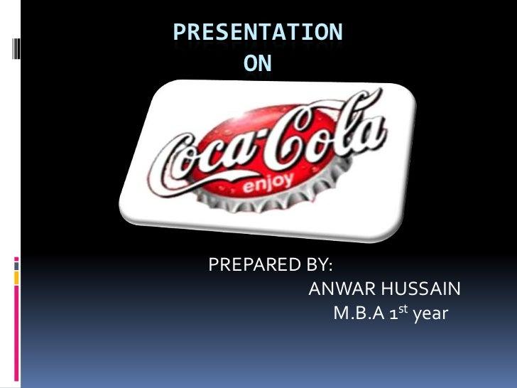 PRESENTATION     ON  PREPARED BY:           ANWAR HUSSAIN              M.B.A 1st year