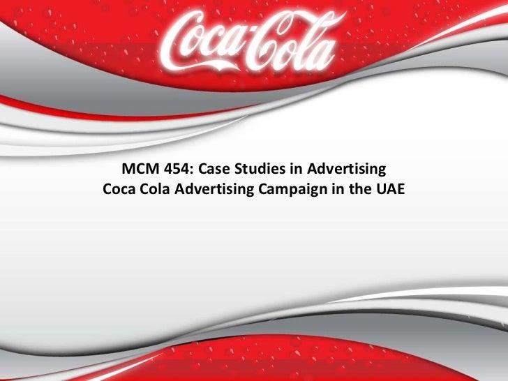 MCM 454: Case Studies in AdvertisingCoca Cola Advertising Campaign in the UAE