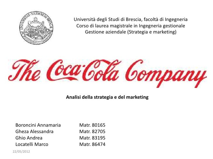 the coca cola companies marketing strategy The coca cola company: marketing strategy  - coca cola's strength is marketing and new marketing and advertisement  the company acquired other companies in.
