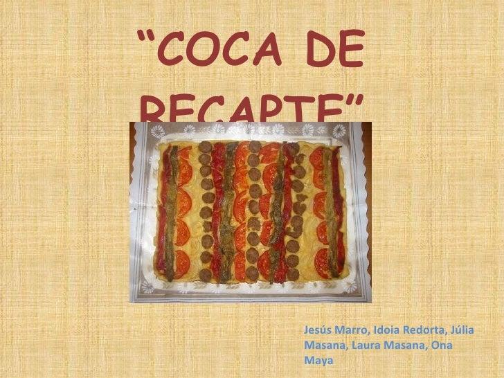 Coca De Recapte 3 B