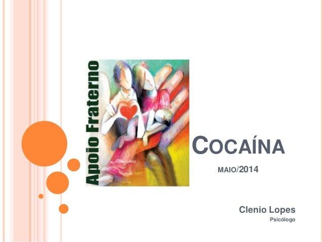 COCAÍNA MAIO/2014 Clenio Lopes Psicólogo