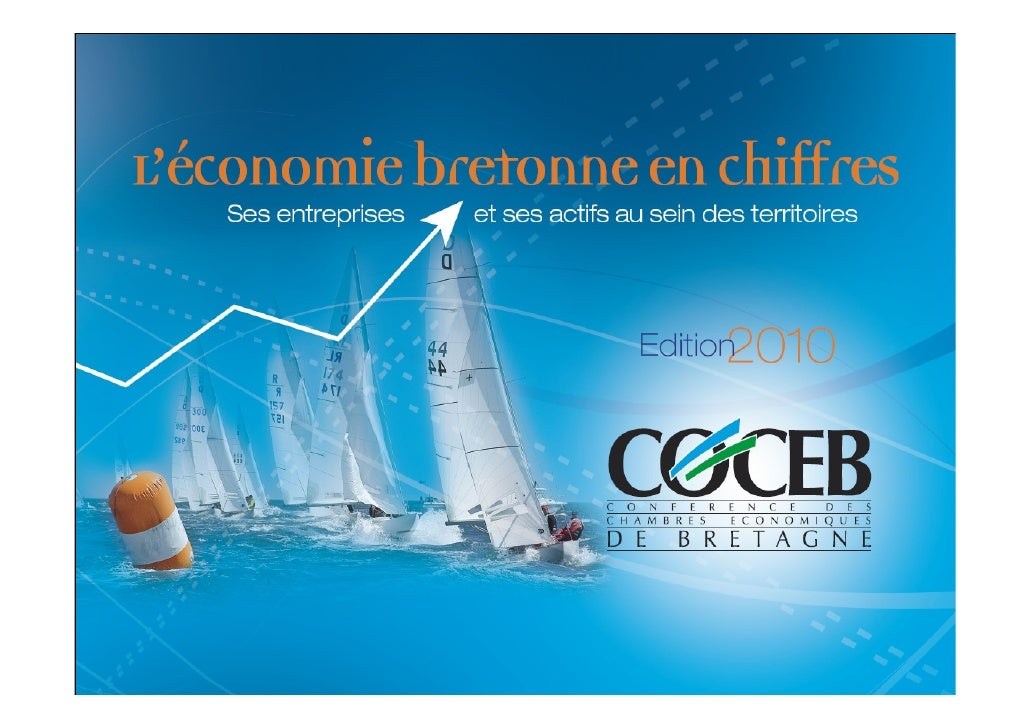 Editorial   La Conférence des Chambres Economiques de Bretagne a le plaisir de vous présenter :          L'économie breton...