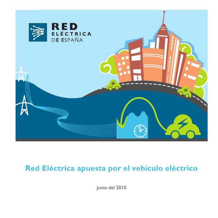 RED        ELÉCTRICA        DE ESPAÑA     Red Eléctrica apuesta por el vehículo eléctrico                     Junio del 20...