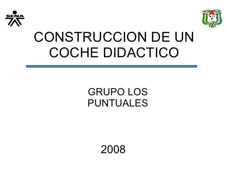 CONSTRUCCION DE UN COCHE DIDACTICO 2008 GRUPO LOS PUNTUALES