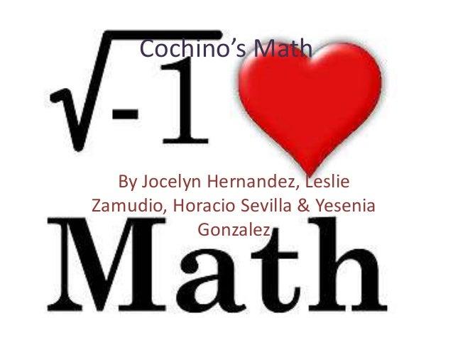 Cochino's MathBy Jocelyn Hernandez, LeslieZamudio, Horacio Sevilla & YeseniaGonzalez