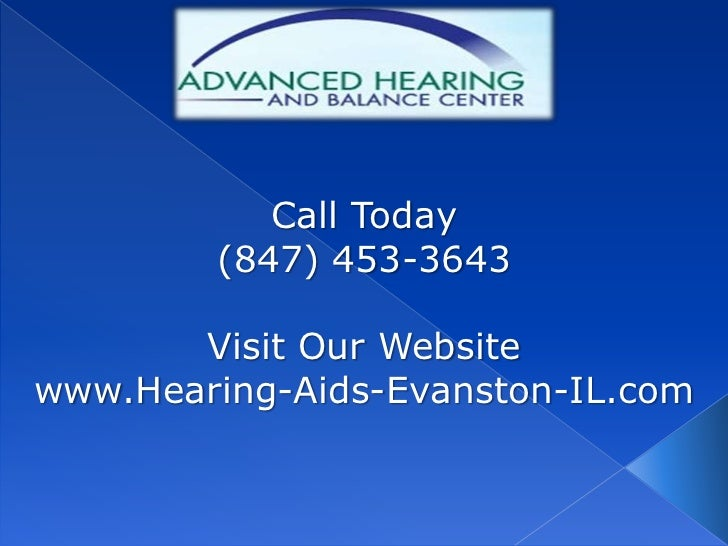 Call Today        (847) 453-3643       Visit Our Websitewww.Hearing-Aids-Evanston-IL.com