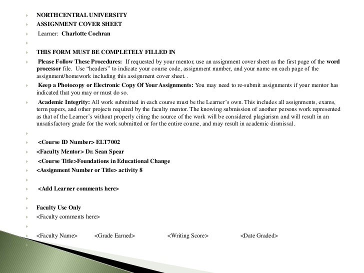    NORTHCENTRAL UNIVERSITY   ASSIGNMENT COVER SHEET   Learner: Charlotte Cochran   THIS FORM MUST BE COMPLETELY FILLE...