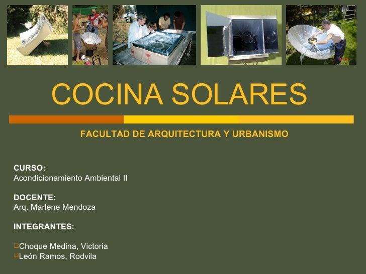COCINA SOLARES   <ul><li>CURSO:  </li></ul><ul><li>Acondicionamiento Ambiental II </li></ul><ul><li>DOCENTE: </li></ul><ul...