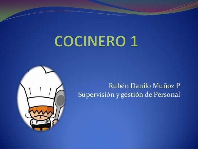 Rubén Danilo Muñoz P Supervisión y gestión de Personal