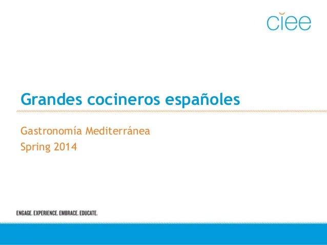Grandes cocineros españoles Gastronomía Mediterránea Spring 2014