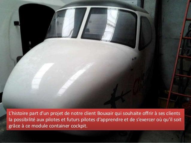 L'histoire part d'un projet de notre client Bouxair qui souhaite offrir à ses clients la possibilité aux pilotes et futurs...